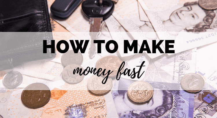 Ideas on How to Make Money Fast